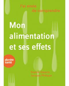 MON ALIMENTATION ET SES EFFETS (J'AI ENVIE DE COMPRENDRE)