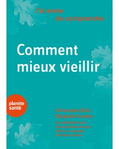 J'AI ENVIE DE COMPRENDRE... COMMENT MIEUX VIEILLIR