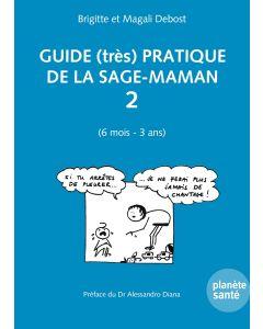 GUIDE (TRES) PRATIQUE DE LA SAGE-MAMAN 2