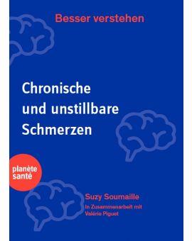 CHRONISCHE UND UNSTILLBARE SCHMERZEN (BESSER VERSTEHEN)