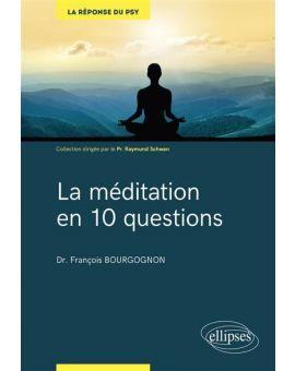 LA MEDITATION EN 10 QUESTIONS